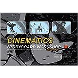 Cinematics Storyboard Workshop 2nd Edition