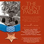 The Grunt Padre: Father Vincent Robert Capodanno, Vietnam, 1966-1967 | Father Daniel L. Mode
