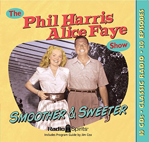 Phil Harris/Alice Faye: Smoother & Sweeter (Old Time Radio)
