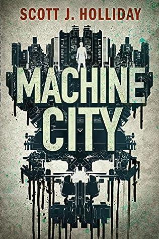Machine City (Detective Barnes, book 2) by Scott J Holliday