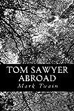 Tom Sawyer Abroad, Mark Twain, 1478307404