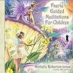 Faerie Guided Meditations for Children | Michelle Roberton-Jones
