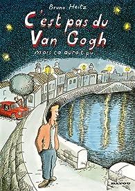 C'est pas du Van Gogh mais ça aurait pu... par Bruno Heitz