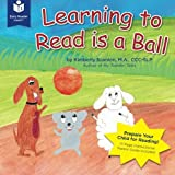 Learning to Read is a Ball by Kimberly Scanlon (2015-04-15)