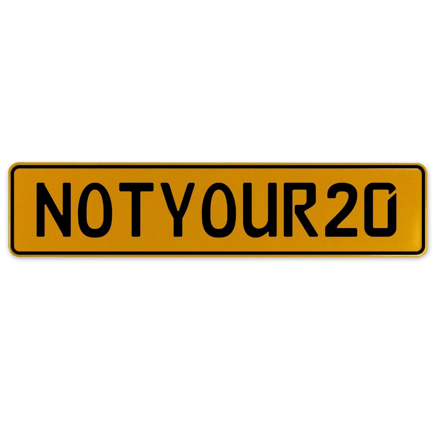 Vintage Parts 560458 NOTYOUR20 Yellow Stamped Aluminum European Plate