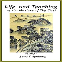 Life and Teaching of the Masters of the Far East, Book 1 Audiobook by Baird T. Spalding Narrated by Clay Lomakayu