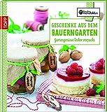 Geschenke aus dem Bauerngarten: Gartengenüsse lecker verpackt (Kreative Manufaktur)
