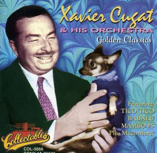 Golden Classics by CUGAT,XAVIER & HIS