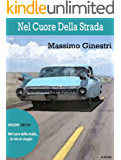 Nel cuore della strada: La vita in viaggio (Spaghetti Pulp Vol. 1)