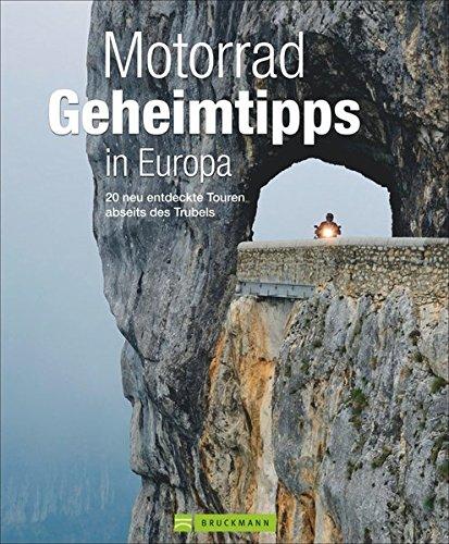 Motorrad Geheimtipps in Europa: 20 neu entdeckte Touren abseits des Trubels Gebundenes Buch – 25. Mai 2015 Jo Deleker Andreas Hülsmann Elke Potthoff Ralf Schröder