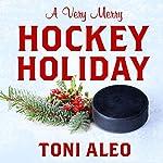 A Very Merry Hockey Holiday: Assassins Series, Book 6.5   Toni Aleo