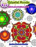 Celestial Moods:: A Chakra Mandala Coloring Book (Volume 1)
