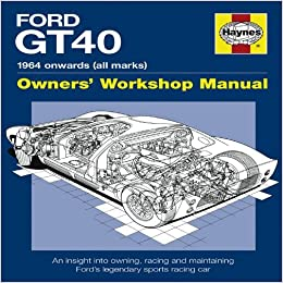 By Gordon Bruce Ford Gt Manual An Insight Into Owning Racing And Maintaining Fords Legendary Sports Racing Car Owners Workshop Manual Haynes
