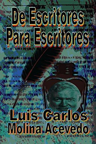 Amazon.com: De Escritores para Escritores (Spanish Edition) eBook: Luis Carlos Molina Acevedo: Kindle Store