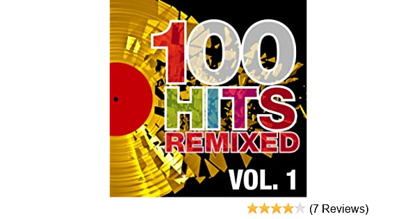 100 Hits Remixed, Vol  1 (The Best of 70s, 80s and 90s Hits