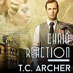 Chain Reaction: The Phenom League   T. C. Archer