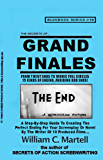 Grand Finales: The Perfect Ending (Screenwriting Blue Books Book 16)