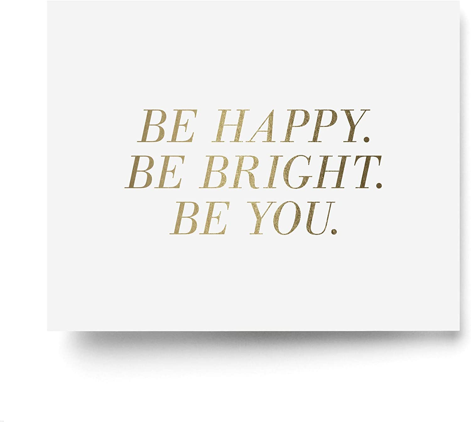 Inspirational Wall Art, Be Happy Be Bright Be You, Wall Decor, Inspirational Quotes, Gold Foil Sign, Motivational Design For Office, Living Room, Bedroom, Nursery 8x10 Print, Bliss Paper Boutique