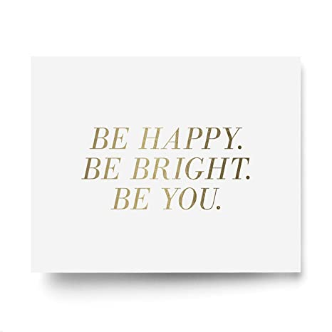 Inspirational Wall Art, Be Happy Be Bright Be You, Wall Decor,  Inspirational Quotes, Gold Foil Sign, Motivational Design for Office,  Living Room,