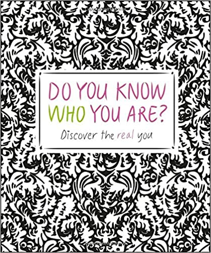 Do You Know Who You Are?: Discover the Real You
