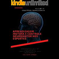 Aprendizagem motora e controle neuromotor nos esportes – volume 1 (Neurociência)