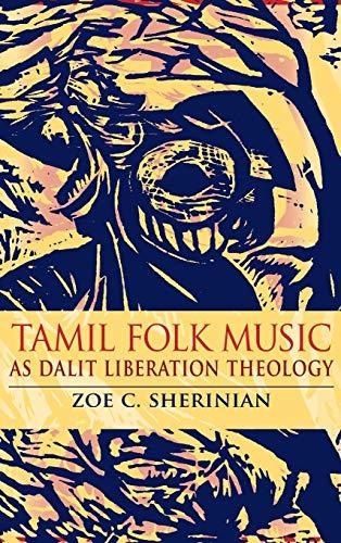 Tamil Folk Music as Dalit Liberation Theology (Ethnomusicology Multimedia)