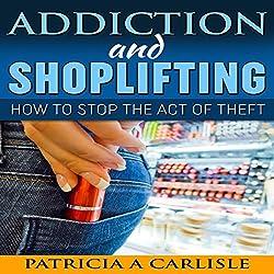 Addiction and Shoplifting