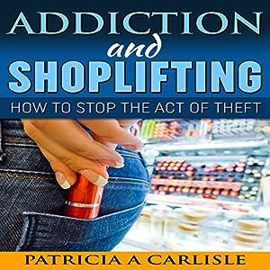 Addiction and Shoplifting Audiobook