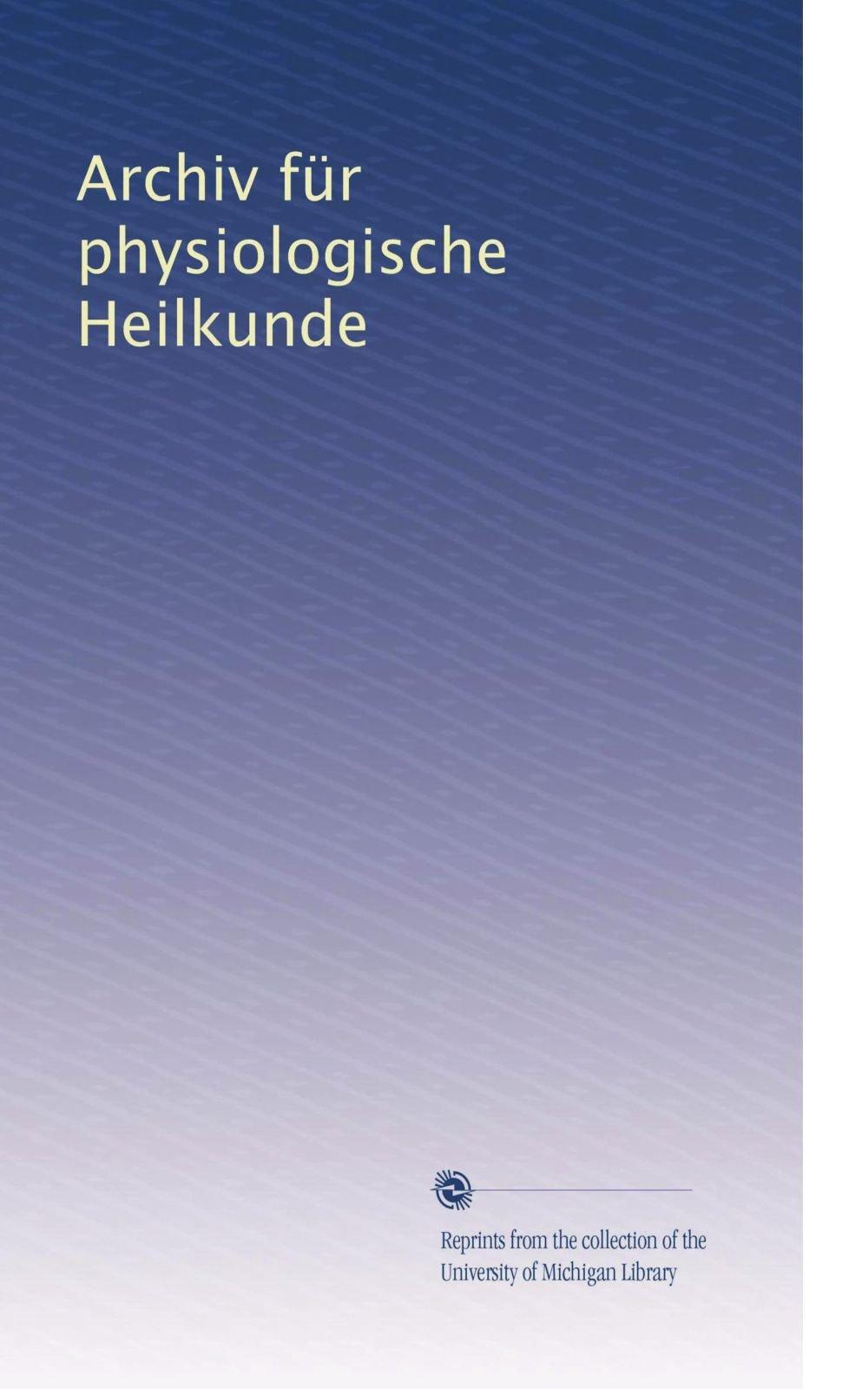 Download Archiv für physiologische Heilkunde (German Edition) pdf