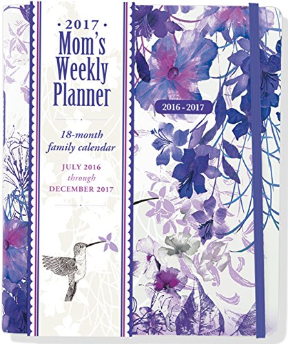 2017 Hummingbird Mom's Weekly Planner (18-Month Family Calendar) (Planner 2015 Organizer Mom)