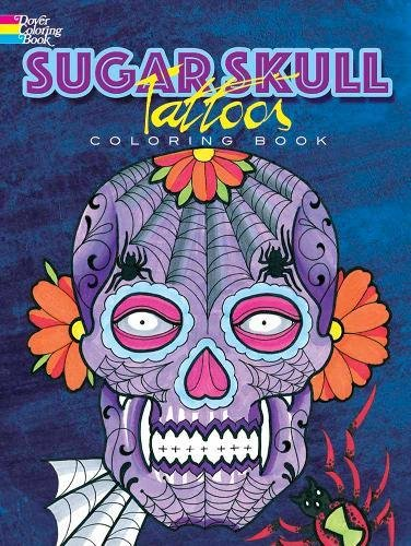 Sugar Skull Tattoos Coloring Book (Dover Coloring Books)