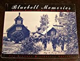 img - for Bluebell Memories: A Pictorial History of the Bluebell Mine, Riondel, British Columbia book / textbook / text book