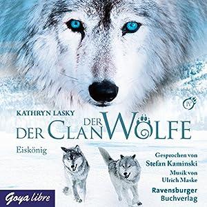 Eiskönig (Der Clan der Wölfe 4) Hörbuch