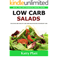 Low Carb Salads: Delicious and healthy low carb salad recipes for weight loss - Quick, easy, and inexpensive salad recipes