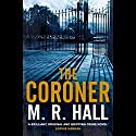 The Coroner Audiobook by M. R. Hall Narrated by Sian Thomas