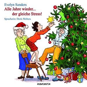 Alle Jahre wieder... der gleiche Stress Hörbuch