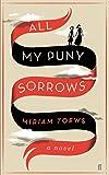 All My Puny Sorrows by Miriam Toews (5-Jun-2014) Paperback