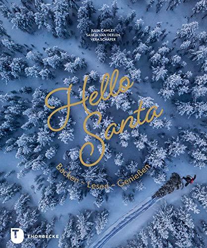 Hello Santa - Hello Santa: Backen - Lesen - Genießen (German Edition)