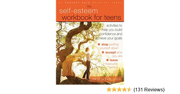 The self esteem workbook for teens activities to help you build the self esteem workbook for teens activities to help you build confidence and achieve your goals kindle edition by lisa m schab fandeluxe Image collections
