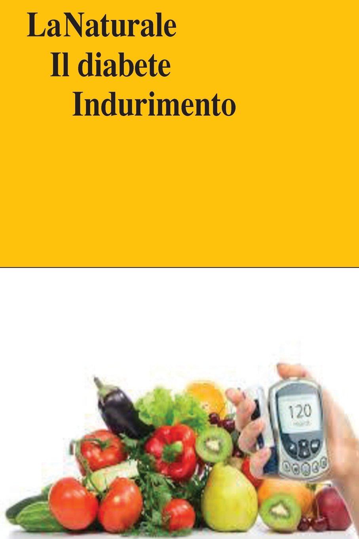 Read Online La Naturale  Il diabete  Indurimento (Italian Edition) pdf epub