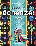 Precut Bonanza!: 200 Pieced Blocks from Cut Strips & Shapes
