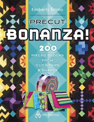 Precut Bonanza!: 200 Pieced Blocks from Cut Strips & Shapes (Kimberly Block)