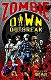 Zombie Dawn Outbreak (Zombie Dawn Trilogy)