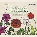 Blütenherz & Zaubergarten. Der Schriftsteller im Garten seiner Träume   Johann Wolfgang von Goethe,Hermann Hesse