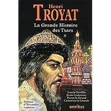 La grande histoire des Tsars de toutes les Russies - Tome 1