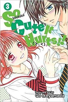 So Cute It Hurts!!, Vol. 3 by Go Ikeyamada (2015-10-06)