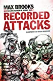 The Zombie Survival Guide: Recorded Attacks. Max Brooks