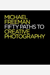50 Paths to Creative Photography: Style & Technique Paperback