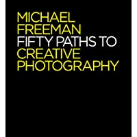 Fifty Paths to Creative Photography