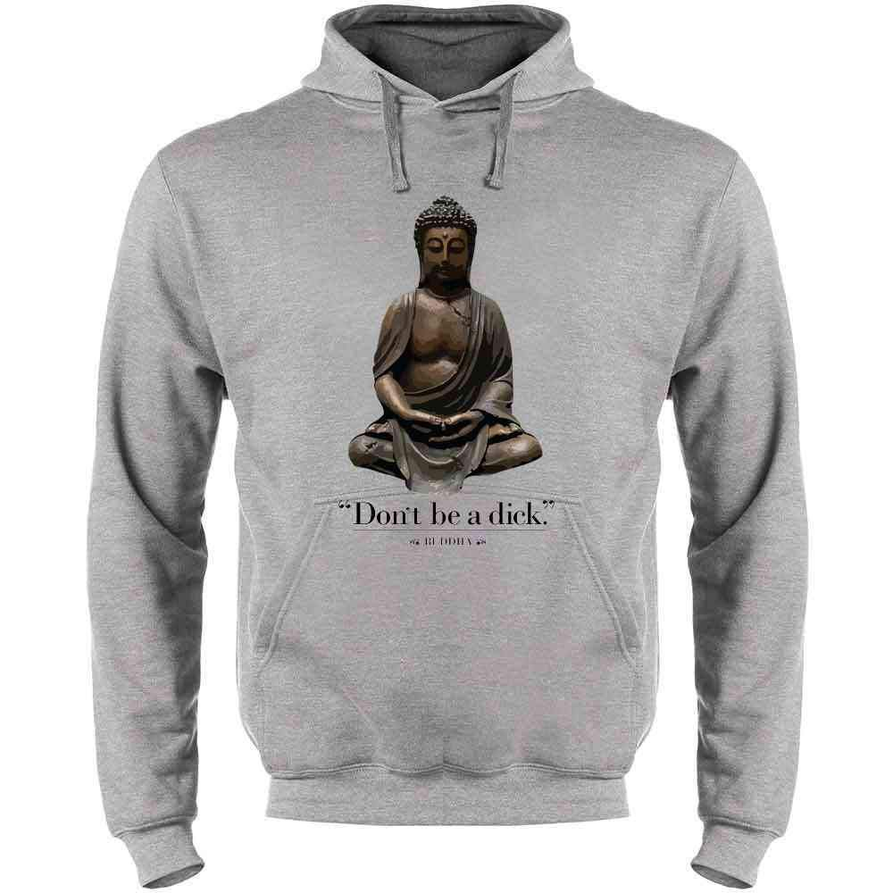 Buddha Funny Quotation Mens Fleece Hoodie Sweatshirt Pop Threads Dont Be A Dick